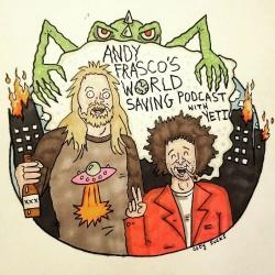Andy Frasco's World Saving Podcast: EP 2: Birdcloud & Thelma