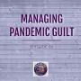 Artwork for Managing Pandemic Guilt