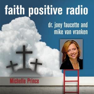 Faith Positive Radio: Michelle Prince