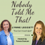 "Artwork for Ep. 25 ""You Can't Coach Quit"" with Lynne Leggett"