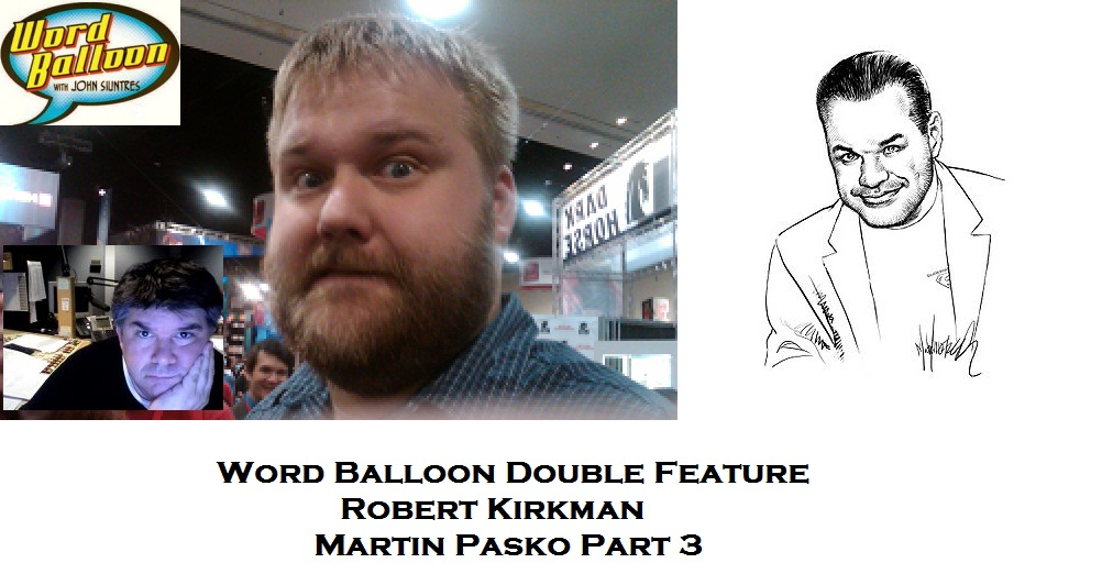 Robert Kirkman and Marty Pasko Part 3
