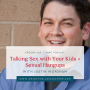 Artwork for Ep038: Talking Sex with Your Kids & Sexual Hangups with Justin Worsham