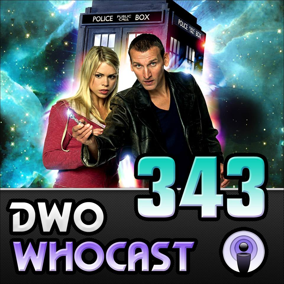 DWO WhoCast #343 - The Doctor Who Podcast