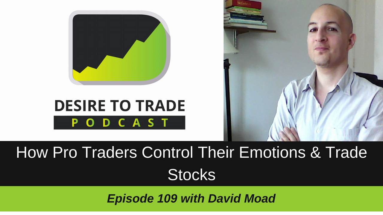 109: How Pro Traders Control Their Emotions & Trade Stocks - David Moadel