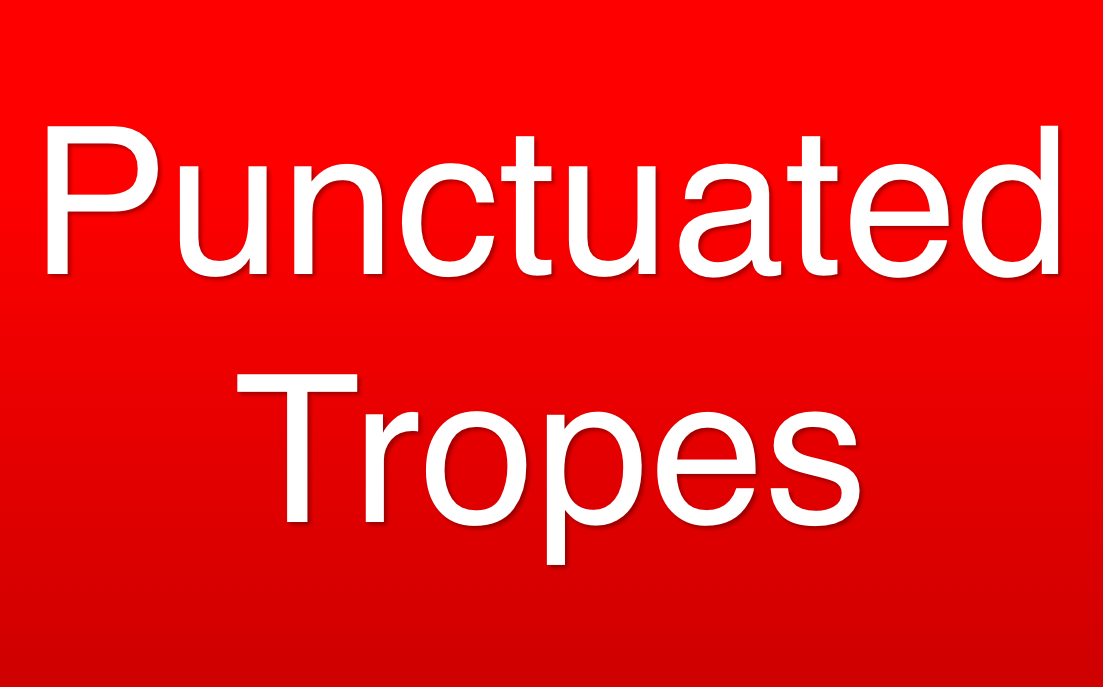 CST #352: Punctuated Tropes