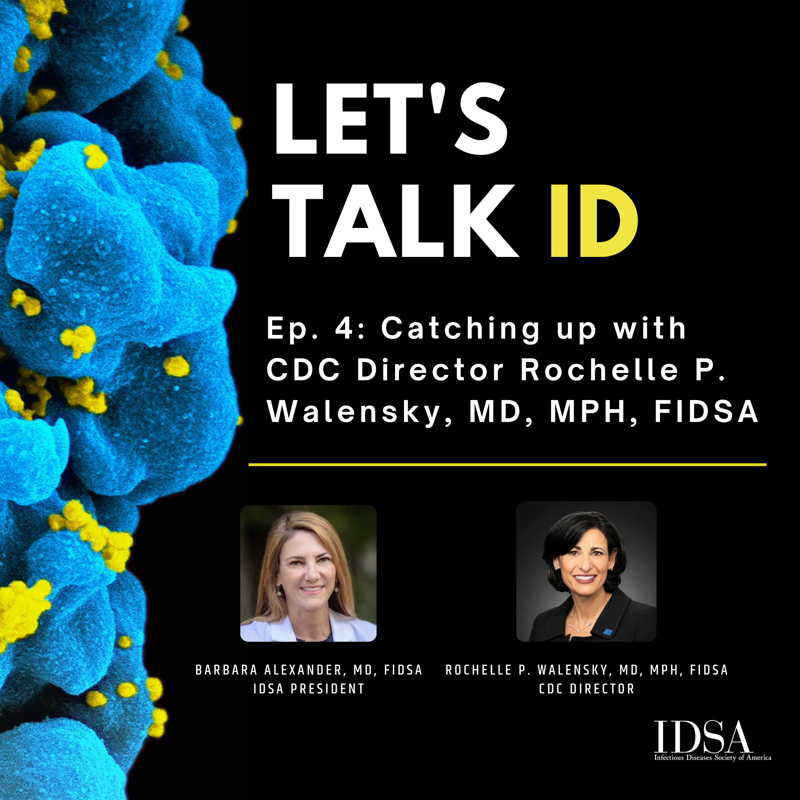 Let's Talk ID: Catching up with CDC Director Rochelle P. Walensky, MD, MPH, FIDSA