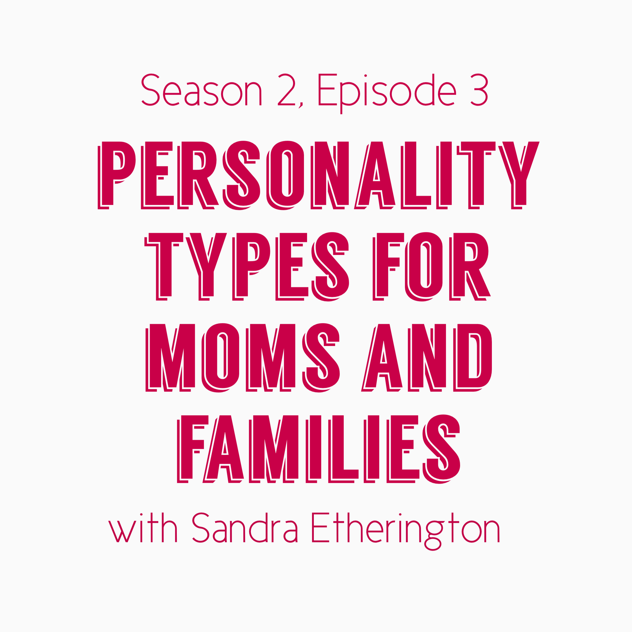 Mama's Mental Health - Personality Type for Moms and Families