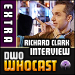 DWO WhoCast Extra - Richard Clark Interview - Doctor Who Podcast