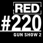 "Artwork for RED 220: Gun Shows And ""Barely Legal"" Marketing (Part 2)"