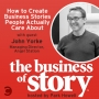 Artwork for #27: How to Create Business Stories People Actually Care About