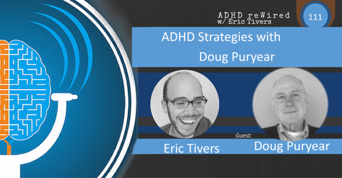 111 | ADHD Strategies with Doug Puryear