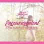 Artwork for 085: Encouragement For Single Women