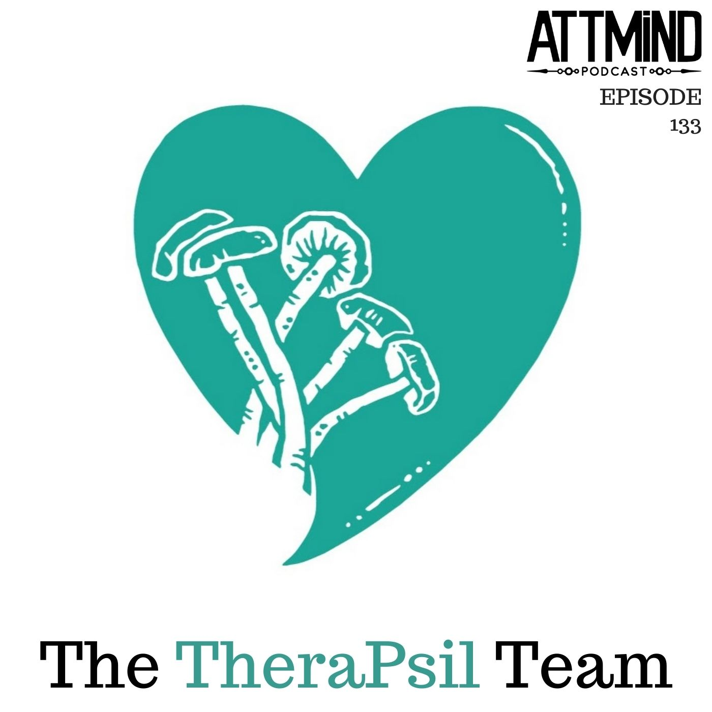 Psilocybin-Assisted Therapy For The Terminally Ill | TheraPsil ~ ATTMind 133