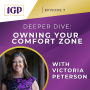Artwork for Episode 7 - Deeper Dive: Owning Your Comfort Zone