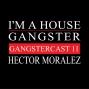 Artwork for Hector Moralez - Gangstercast 11