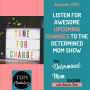 Artwork for #107: Listen for Awesome Upcoming Changes to The Determined Mom Show