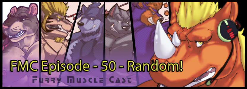 Furry-Muscle Cast – 50 – Random!
