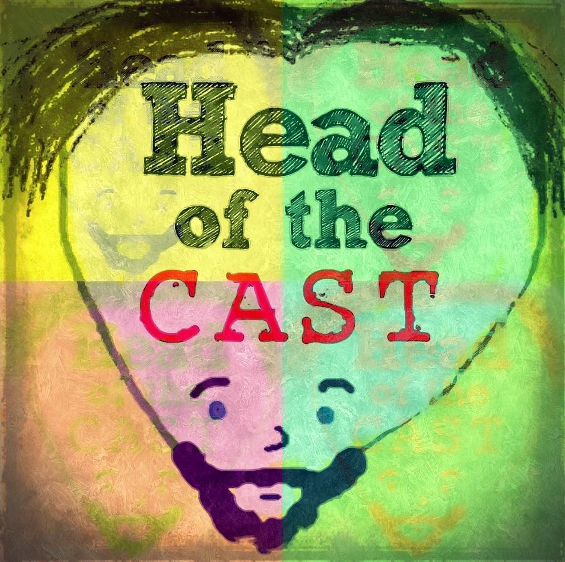 Head of The Cast Episode 22: 3 Year Itch