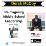 Artwork for Reimagining Middle School Leadership with Derek McCoy, award winning principal and author