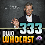 DWO Whocast - #333 - Doctor Who Podcast