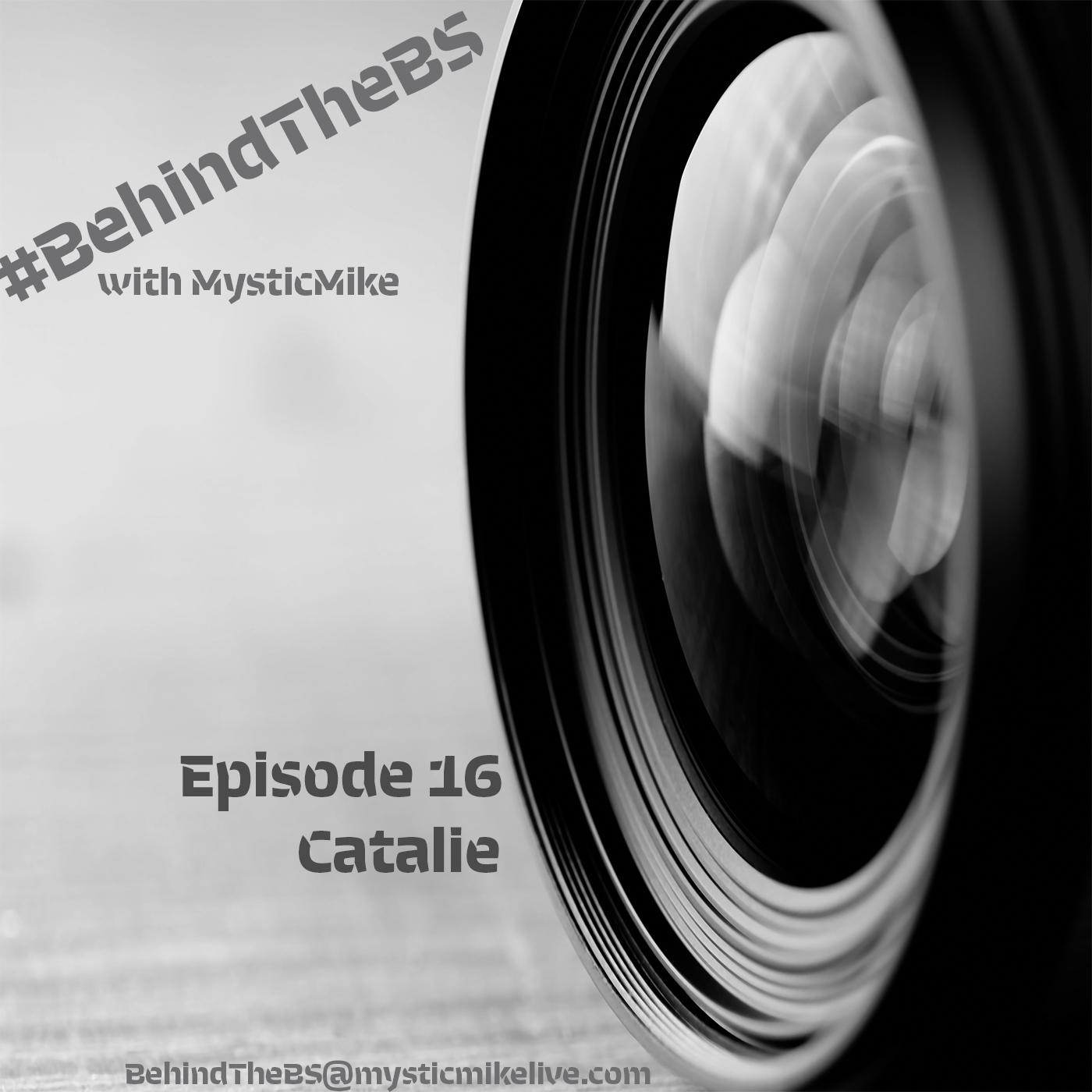 Artwork for #BehindTheBS Episode 16 - Catalie