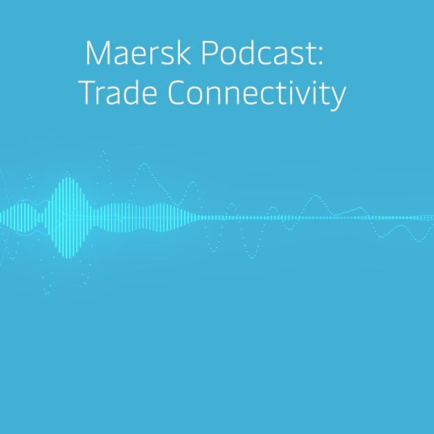 Artwork for Maersk Podcast - Trade Connectivity