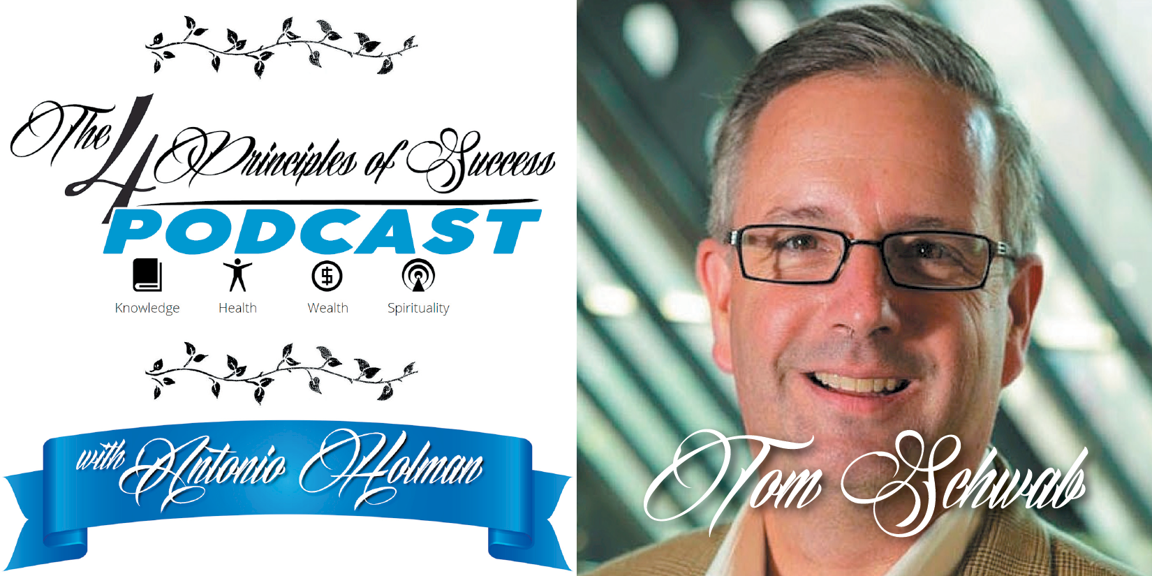 The 4 Principles of Success guest Tom Schwab