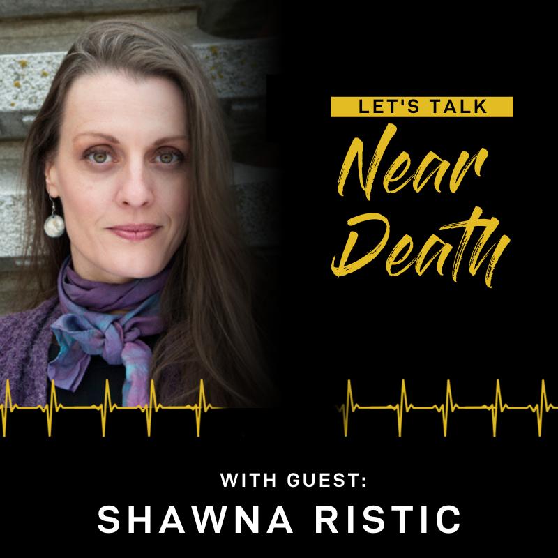 The NDE of Shawna Ristic