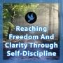 Artwork for Walk 12 - Reaching Freedom And Clarity Through Self-Discipline