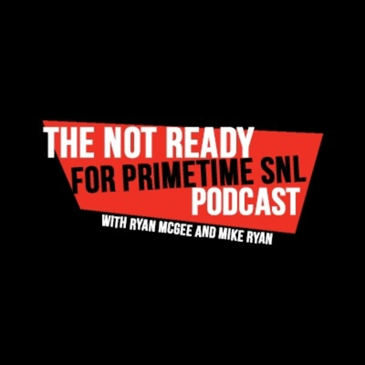 The Not Ready For Primetime SNL Podcast show art