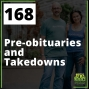 Artwork for 168 Pre-obituaries and Takedowns