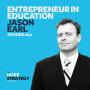 Artwork for Entrepreneur in Education - Jason Earl