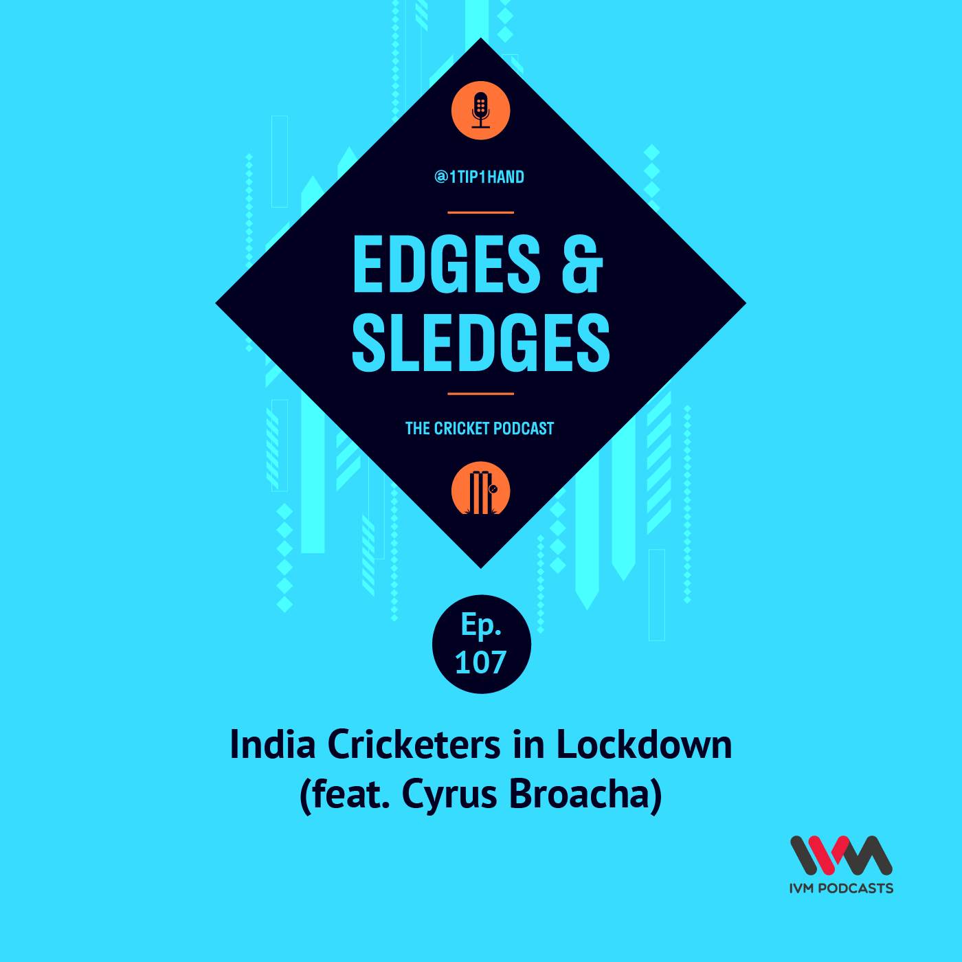 Ep. 107: India Cricketers in Lockdown (feat. Cyrus Broacha)