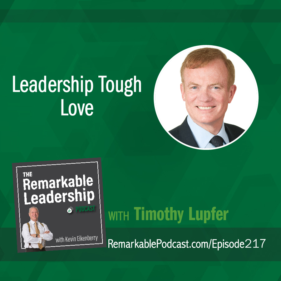Leadership Tough Love with Timothy Lupfer show art