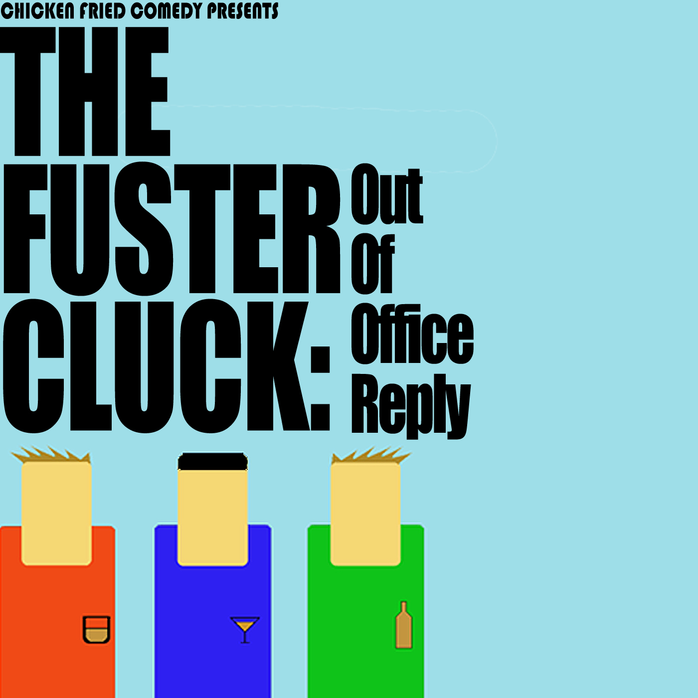 The Fustercluck: Out Of Office Reply