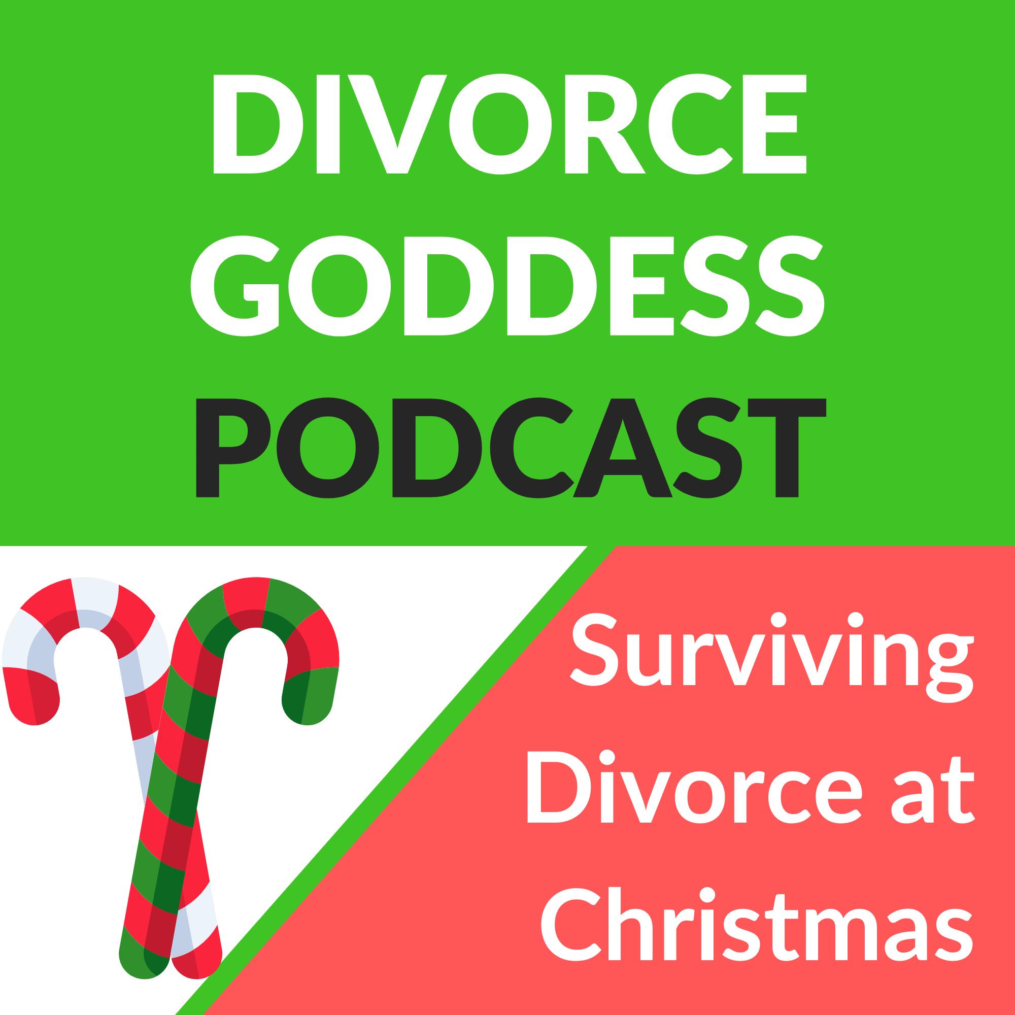 Divorce Goddess Podcast - Surviving Divorce at Christmas