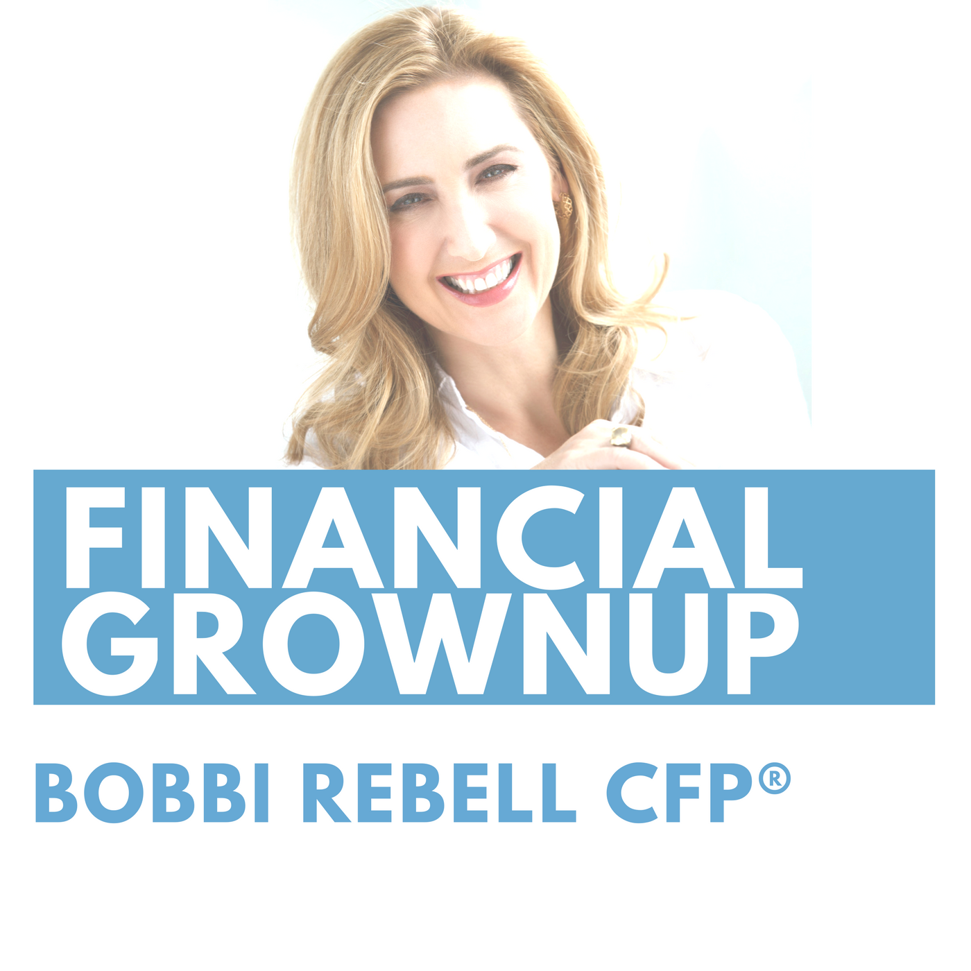 Financial Grownup with Bobbi Rebell show art