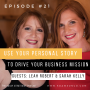 Artwork for Use Your Personal Story To Drive Your Business Mission with Leah Robert and Sarah Kelly