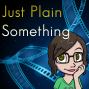 Artwork for #23 - The Just Plain Something Podcast Awards for Excellence and Stuff 2015