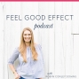 Artwork for 023: Finding Real Health in Real Life: Feel Good Effect Success with Ali Edwards