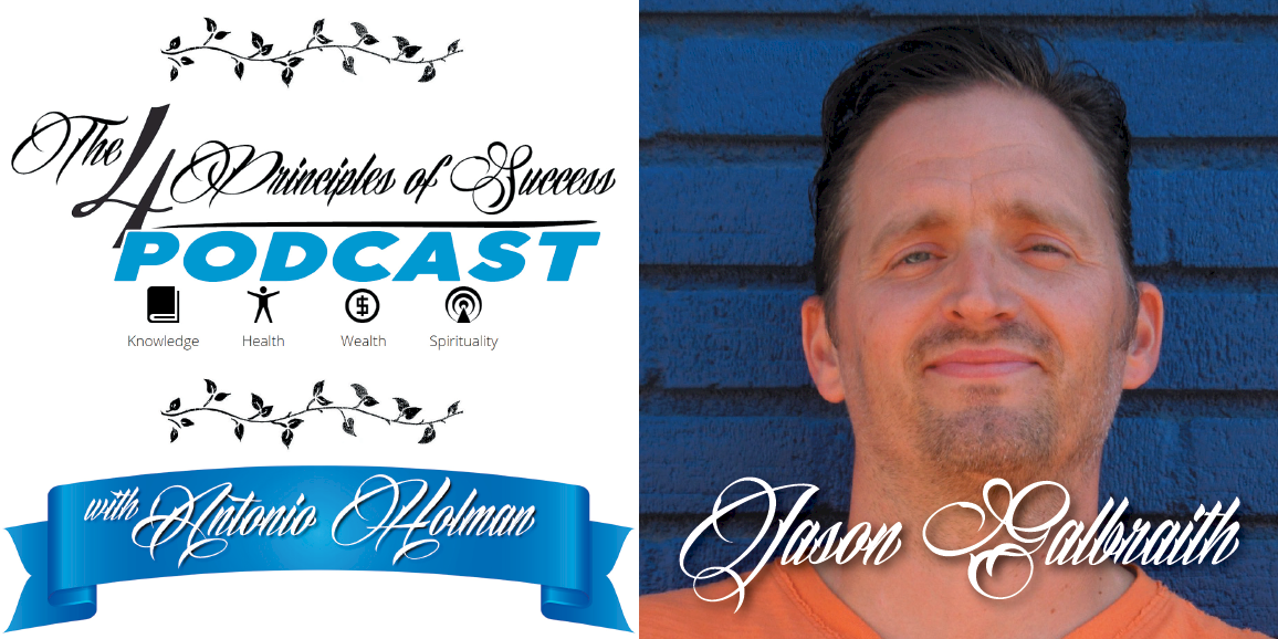 The 4 Principles of Success guest Jason Galbraith
