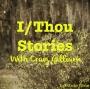 Artwork for Episode Nine: I/Thou Stories with Craig Gilliam