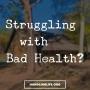 Artwork for Struggling with Bad Health?