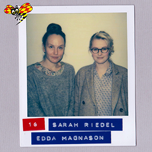 #16: Sarah Riedel & Edda Magnason
