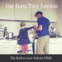 Artwork for Our Fears, Their Freedom