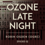 Artwork for Ozone Late Night: Robin Ogden (Part 2 with Dallas Campbell)