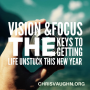 Artwork for Vision & Focus – The Keys to Getting Life Unstuck this New Year