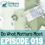 Artwork for 019: Do What Matters Most with Cailen Ascher