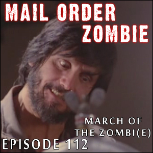 Mail Order Zombie: Episode 112
