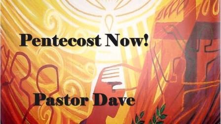 Pentecost Now!